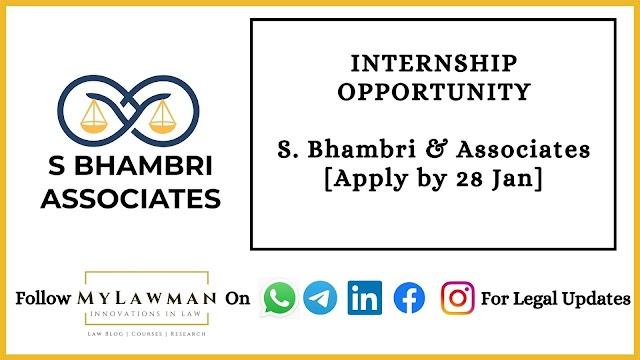 Internship Opportunity at S Bhambri & Associates, New Delhi [Apply by 28 Jan]