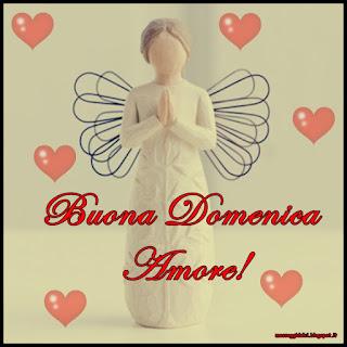 Buona Domenica Amore!