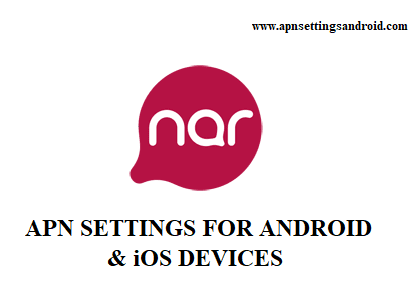 Nar Mobile APN Settings for Android