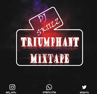 MP3: DJ Skiilz - Triumphant Mixtape
