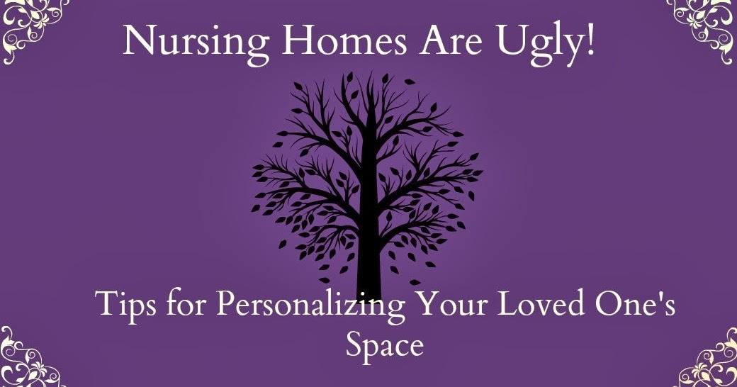 Nursing homes are ugly tips for personalizing your loved one 39 s living space elder care issues Nursing home design ideas