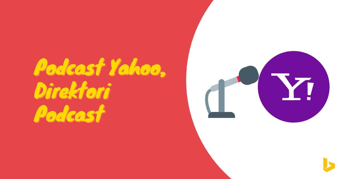 Podcast Yahoo, Direktori Podcast - carijejak.com