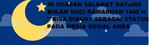 """30 UCAPAN SELAMAT DATANG BULAN SUCI RAMADHAN 1442 H """" BISA DIBUAT SEBAGAI STATUS PADA MEDIA SOSIAL ANDA"""