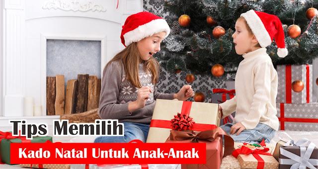 Tips Memilih Kado Natal Untuk Anak-Anak