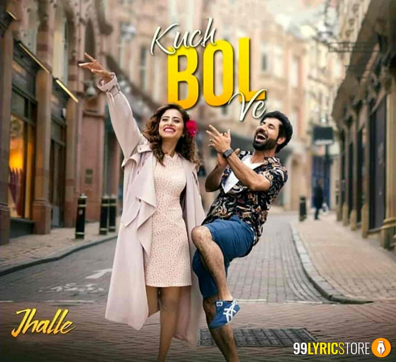 Kuch Bol Ve Jhalle Song Images