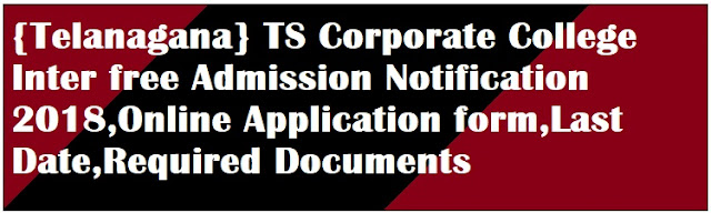 {Telanagana} TS Corporate College Inter free Admission Notification 2018,Online Application form