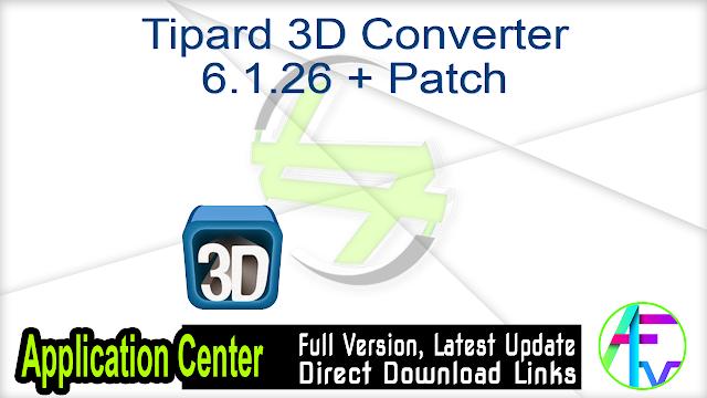Tipard 3D Converter 6.1.26 + Patch