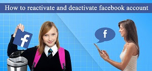Facebook Account - Reactivate And Deactivate Facebook Account