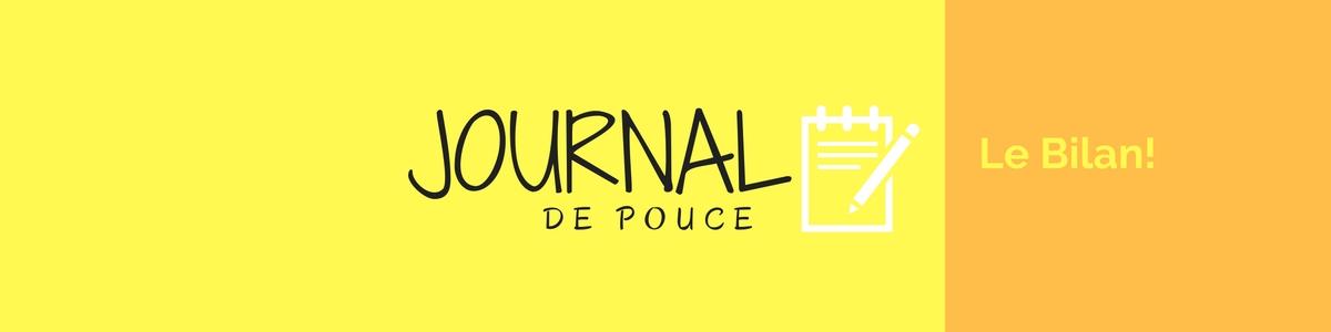 Journal de pouce: le bilan!