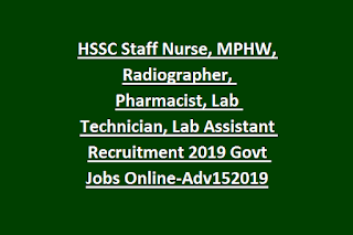 HSSC Staff Nurse, MPHW, Radiographer, Pharmacist, Lab Technician, Lab Assistant Recruitment 2019 Govt Jobs Online-Adv152019