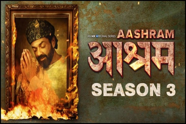 Where to Watch and Download Aashram Season 3 Web Series Online