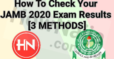 How To Check Your JAMB 2020 Exam Results [3 METHODS]