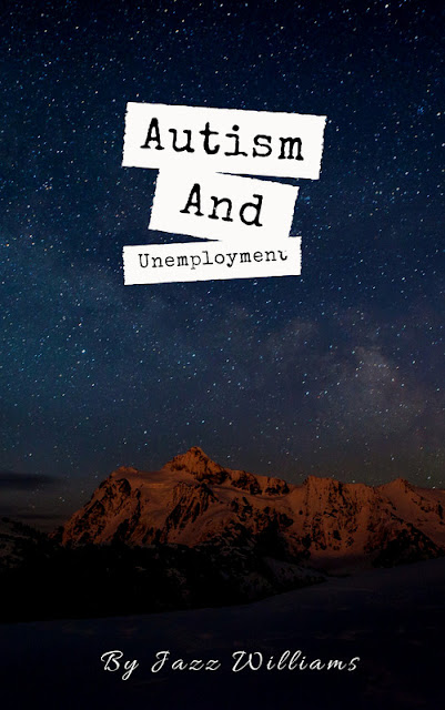 Get My ebOok 'Autism And Unemployment: Our Journey Is Harder