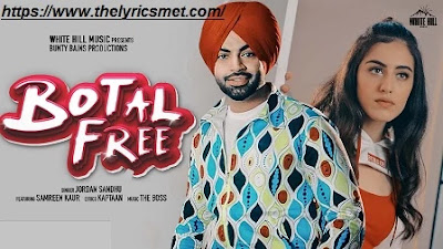 Botal Free Song Lyrics | Jordan Sandhu ft. Samreen Kaur | The Boss