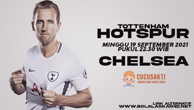 Prediksi Bola Tottenham Hotspur vs Chelsea Minggu 19 September 2021