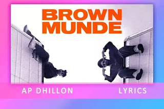 Brown Munde Lyrics and Karaoke from AP Dhillon