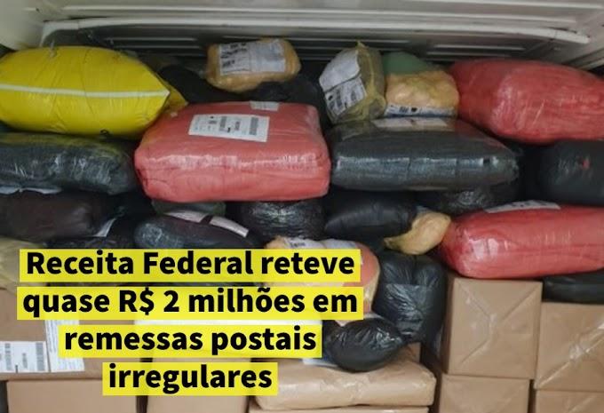 Receita Federal reteve quase R$ 2 milhões em remessas postais irregulares