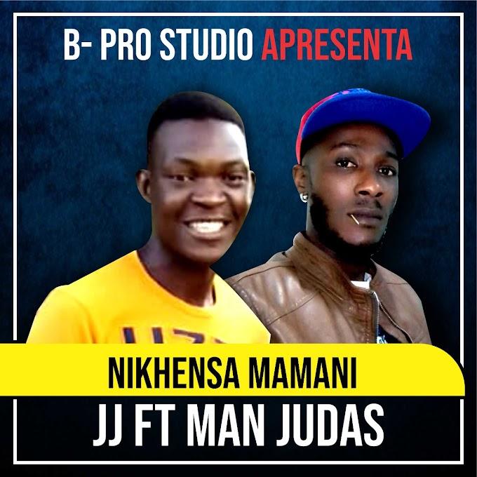 JJ feat. Man Judas - Nikhensa Mamani (2021)   Download Mp3