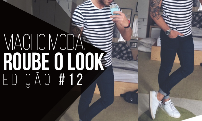 Pra quem ainda não conhece a Coluna Roube o Look aqui do Macho Moda, vale a  pena ver os outros posts da série, já estamos na parte 12 haha Só Clicar  AQUI. db145b9095
