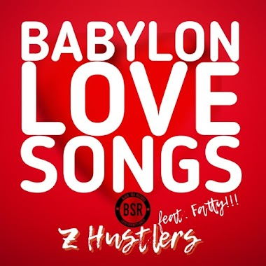 BABYLON LOVE SONGS - ZHUSTLERS FEAT. FATTY - COVER-SONGS OF FAVORITE LOVE SONGS EVER