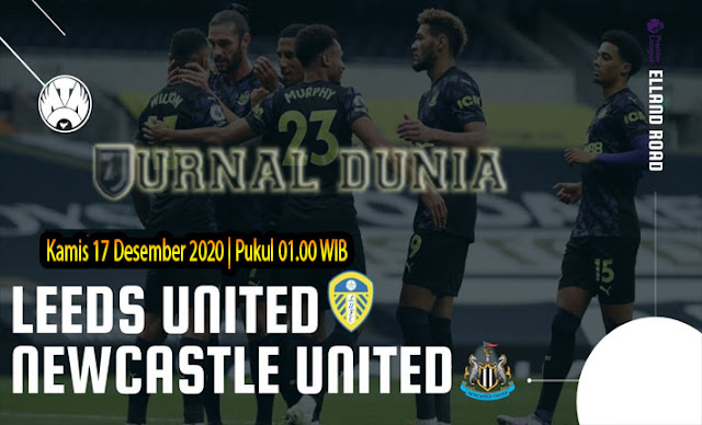 Prediksi Leeds vs Newcastle, Kamis 17 Desember 2020 Pukul 01.00 WIB