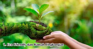 Eco Friendly dan Ramah Lingkungan