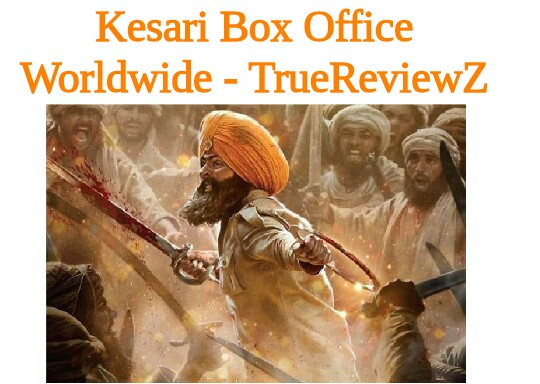 Kesari Box Office Collection Worldwide | Day Wise | India