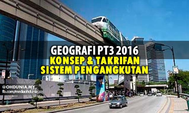 Geografi PT3 2016: Konsep Dan Takrifan Sistem Pengangkutan