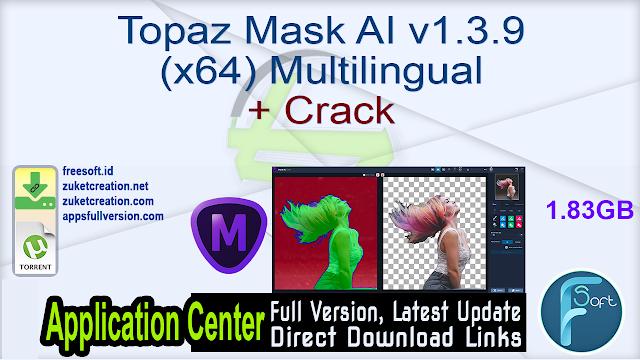 Topaz Mask AI v1.3.9 (x64) Multilingual + Crack