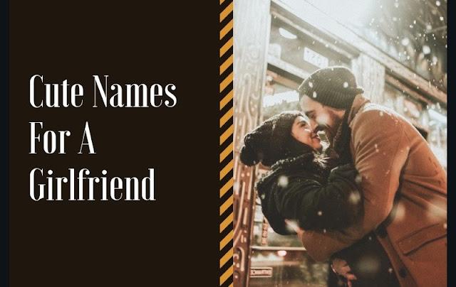 Cute Names For a Girlfriend