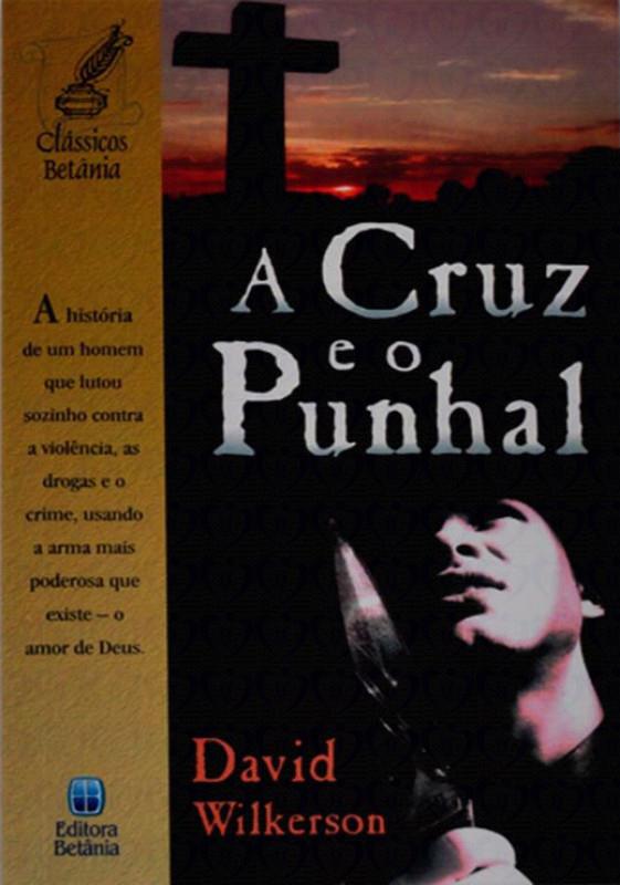 David Wilkerson-A Cruz e o Punhal-