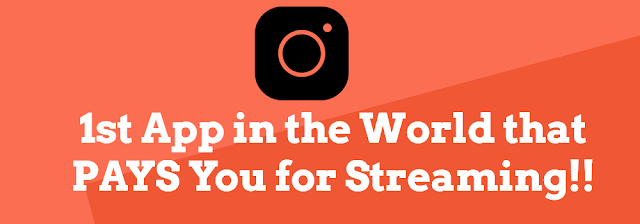 Worlds's 1st App that Pays You for Streaming!!