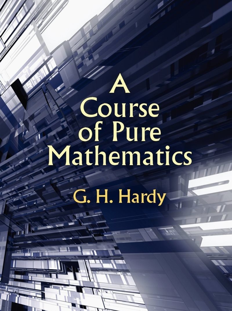 A course of pure mathematics – G. H. Hardy