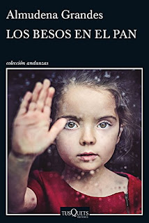 """""""Los besos en el pan"""" - Almudena Grandes"""