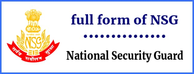 Full form of NSG- National Security Guard