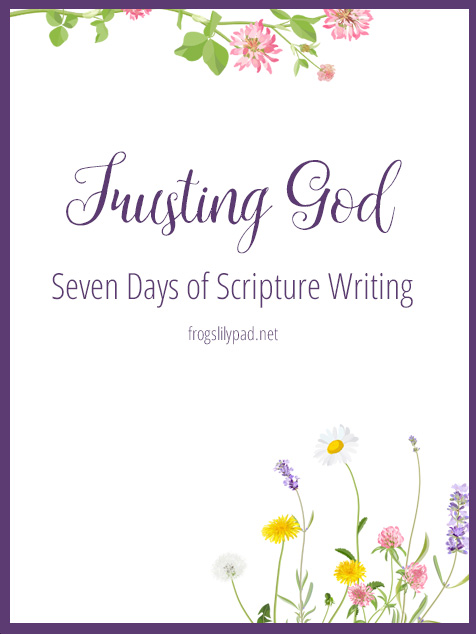 Trusting God - Seven Days of Scripture Writing