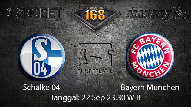 Prediksi Bola Jitu Schalke 04 vs Bayern Munchen 22 September 2018 ( German Bundesliga )