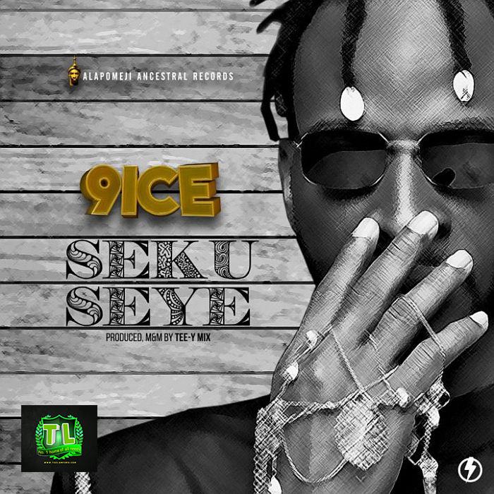 9ice Seku Seye Prod By Tee Y Mix mp3 download teelamford