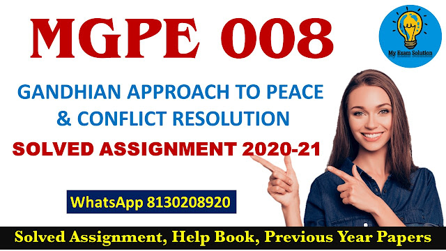 MGPE 008 Solved Assignment 2020-21; MGPE 008 GANDHIAN APPROACH TO PEACE AND CONFLICT RESOLUTION Solved Assignment 2020-21; MGPE 008 Assignment 2020-21
