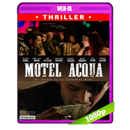 Motel Acqua (2018) AMZN WEB-DL 1080p Latino