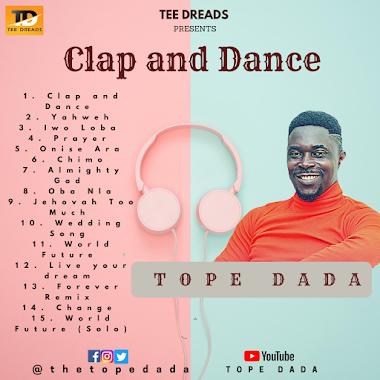 Music Album : Clap and Dance - Tope Dada