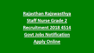Rajasthan Rajswasthya Staff Nurse Grade 2 Recruitment 2018 4514 Govt Jobs Notification Apply Online