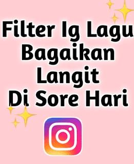 Filter Instagram Bagaikan Langit