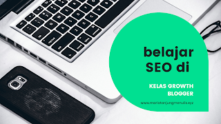 Belajar SEO Di Kelas Growth Blogger