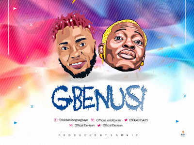 FAST DOWNLOAD: Erick Banks x Eleniyan - Gbenusi