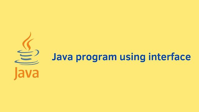 Java program using interface