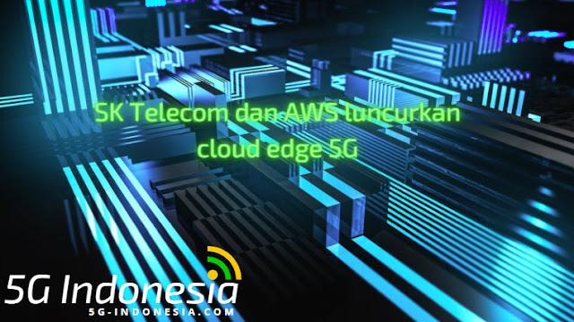 SK Telecom dan AWS luncurkan cloud edge 5G