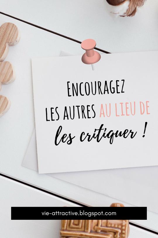 Encouragez les autres au lieu de les critiquer ! | développement personnel