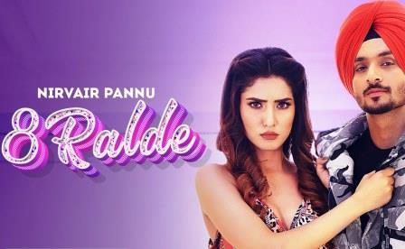 8 Ralde Lyrics - Nirvair Pannu - Download Video or MP3 Song