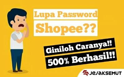 cara mengatasi lupa password shopee